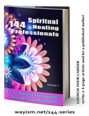 144 Series books. Alternative healers and spiritual workers share wisdom, love and teaching.