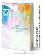 77 Light worker professionals share wisdom. Book series